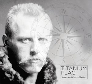 cover of Titanium Flag Remastered & Expanded Edition